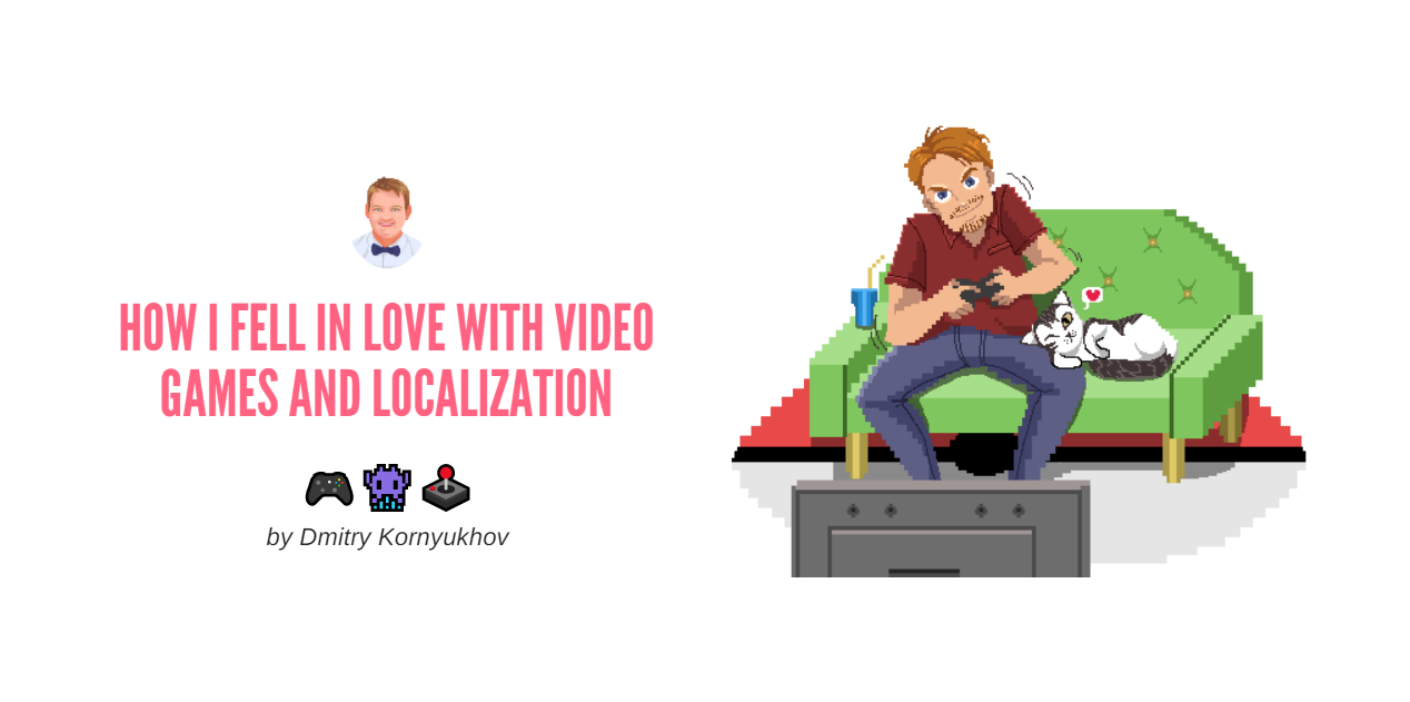 HOW I FELL IN LOVE WITH VIDEO GAMES AND LOCALIZATION - blog cover of video game translator