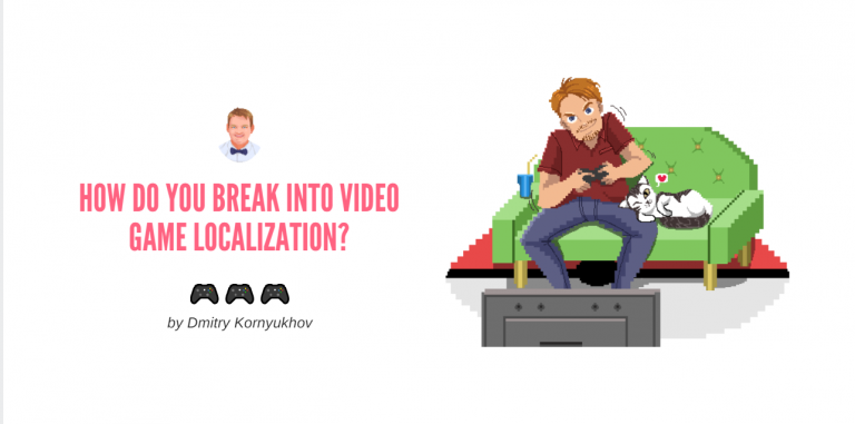 How do you break into video game localization - video game translator blog cover (videogamestranslator.com)