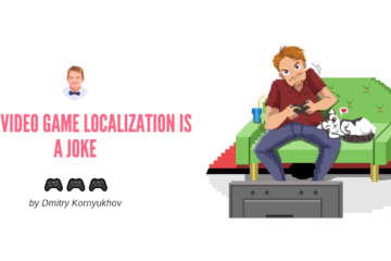 when video game localization is a joke by Dmitry Kornyukhov from videogamestranslator.com